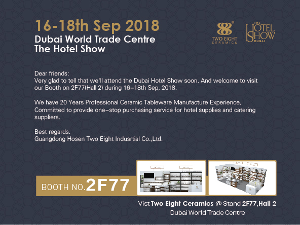 Two Eight-Welcome to The 18th 2018 Dubai International Hotel Exhibition - Two Eight Ceramics