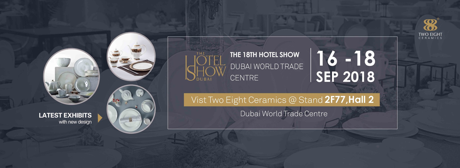 Two Eight Ceramics Hotel Dinner Set & Dubai Hotel Show